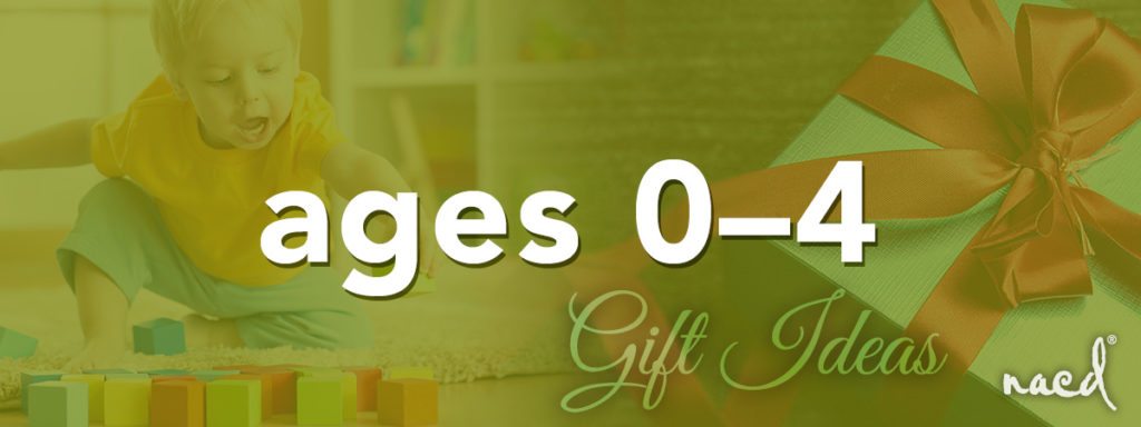 NACD's Top Gift Ideas for Toddlers Ages 0 to 4