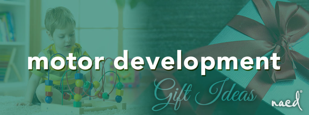 NACD's Top Gift Ideas for Child Motor Development